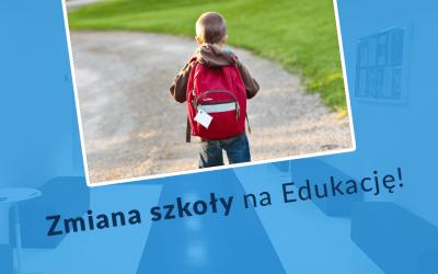 Zmiana szkoły na Edukację!