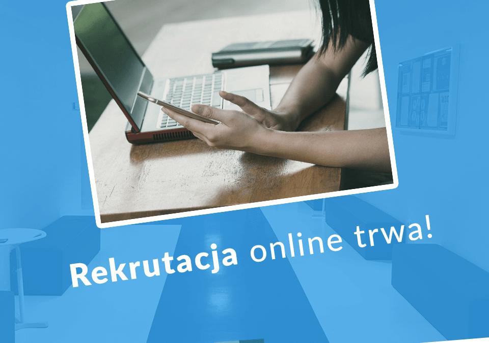 Rekrutacja online trwa!