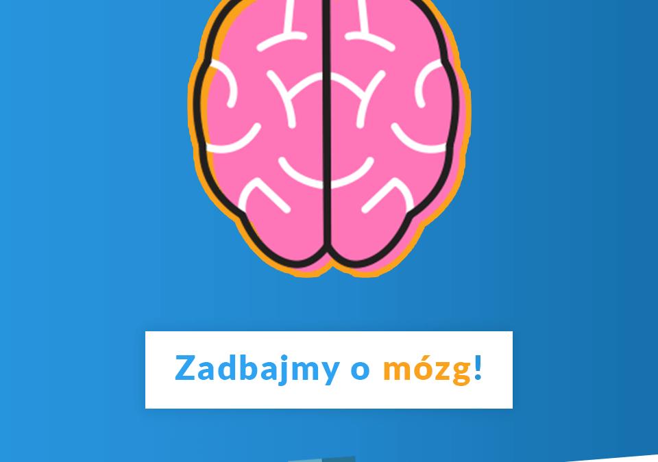 Zadbajmy o nasze mózgi