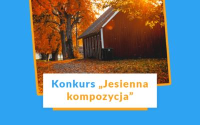 """Konkurs """"Jesienna kompozycja"""""""